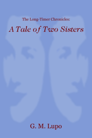 Cover of The Long-Timer Chronicles: A Tale of Two Sisters